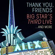 Thank You, Friends - Big Star's Third Live…and more (2CD)